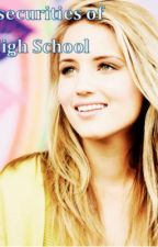 Insecurities of High School by secondchance