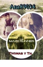 Maze Runner || Thomas y tu by Ana89034