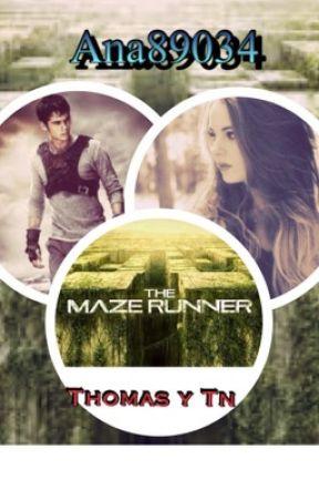 Maze Runner || Thomas y tu by Ana89034