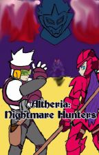 Altheria: Nightmare Hunters by DarkCloud1267