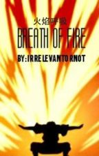 Breath of Fire by irrelevantornot