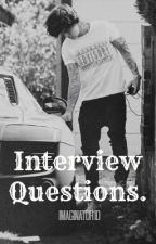 Interview Questions. by imaginator1D