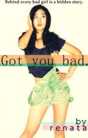 Got You Bad by renatawrites