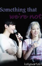 Something That We're Not ||BaekYeon|| (SIN EDITAR) by katyswartz67
