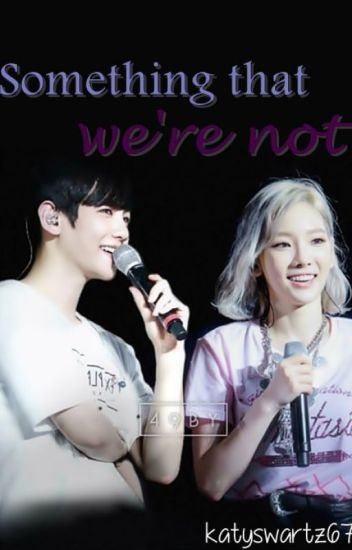 Something That We're Not ||BaekYeon||