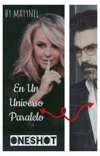 En Un Universo Paralelo [ÚnicoCapítulo] by mayynel