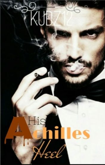 11. His Achilles Heel (bwwm) Completed #Wattys2016