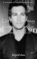 """Un Maslow muy comprometedor"" [NAFDS#2] (con James Maslow) by YatziriCadena"