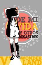 De Mi Vida y Otros Desastres by VvWonderland