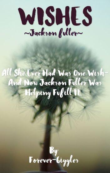 Wishes: Jackson Fuller