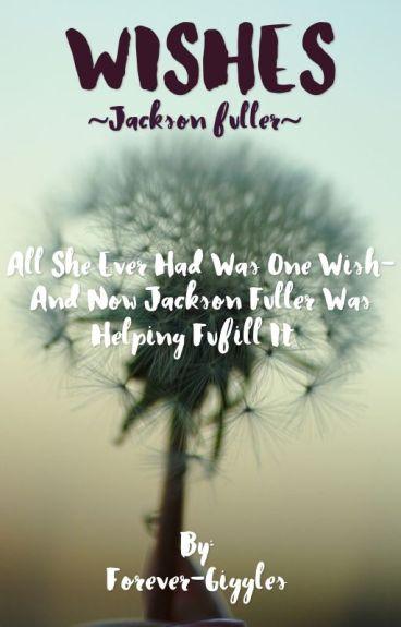 The Fuller's son...[A Jackson Fuller love fanfic] #Wattys2016