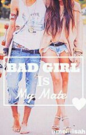 BAD GIRL is My Mate by meliiisah