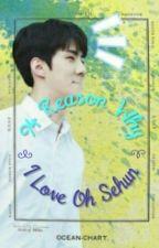 [H I A T U S] 94 Reason Why I Love Oh Sehun by Purplepirates