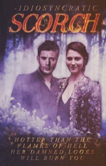 Scorch ⏐ Dean Winchester