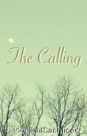 The Calling by MoonlightSacrifice