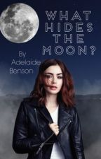 What hides the Moon?  by AdelaideBenson