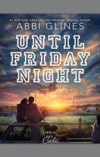 Until friday night by valerodriguezr