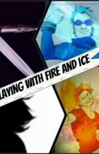Playing with fire and ice   {ice x reader x fire}  (yandere) by nerdyreader3114