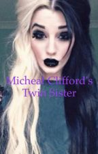 Michael Clifford's twin sister by baymax563