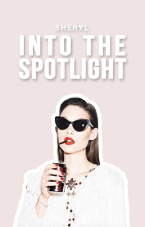 Into The Spotlight   ✓ by cheryl-is-not-here