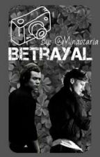 Betrayal [Larry Stylinson] by minaotaria