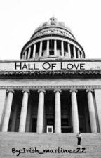 Hall Of Love by Irish_martinezZZ
