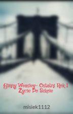 Ginny Weasley- Ostatni Rok I Życie Po Szkole by misiek1112