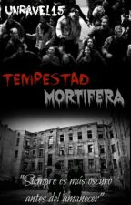 Tempestad Mortifera by unravel15