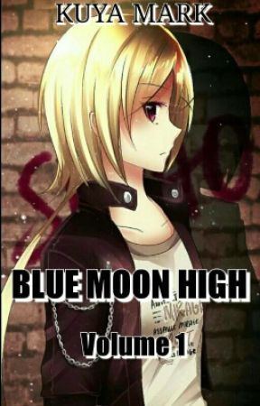 Blue Moon High [#Wattys2016] by kuya_mark