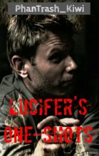 Lucifer's One-Shots by PhanTrash_Kiwi