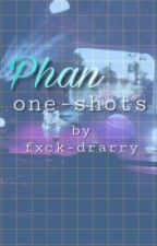 Phan One-Shots by fxck-drarry