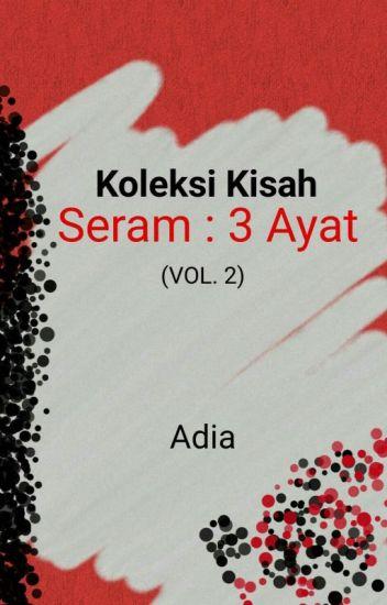 Koleksi Kisah Seram : 3 Ayat (Vol.2)