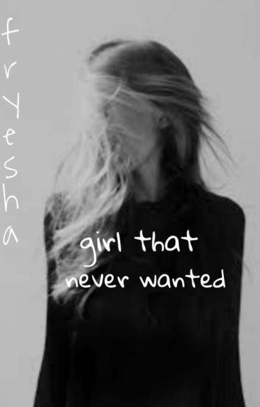 Girl That Never Wanted