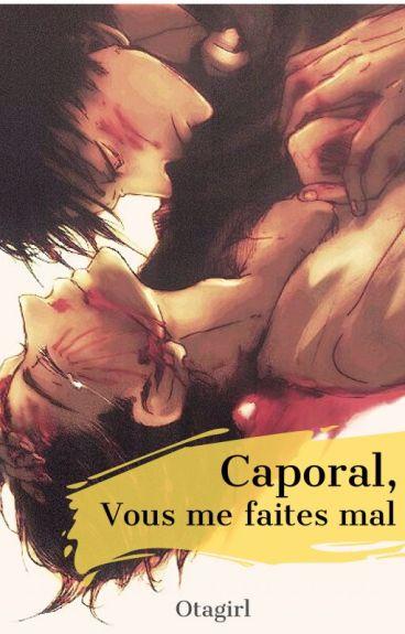 Caporal, vous me faites mal.. [Ereri #1]