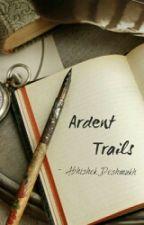 Ardent Trails  by Uniquetrails