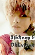 Siblings & Oblivious by TaehyungieWifey9593