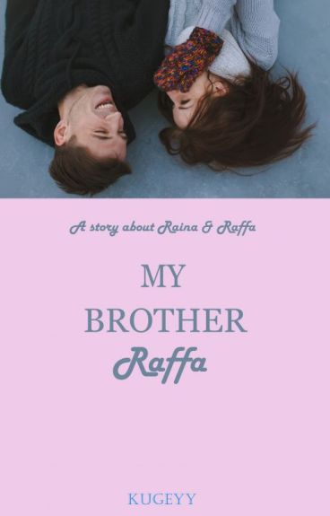 My Brother Raffa.