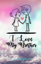 I Love My Brother [END] by nrhdyhptr_