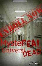 MysteREAL UniversiDEAD (EDITING) by _MsHerz_