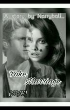 Fake Marriage//Niall Horan by Narrybali_