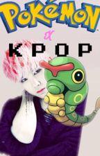 Pokémon x Kpop oneshots by karumentokii