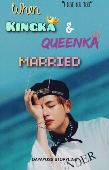 [H] When Kingka and Queenka Married ? (Vrong ff)✔