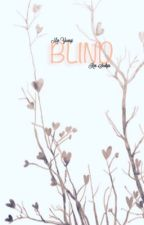 Blind [Big Hiatus] by thehalcyonfold