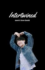 Intertwined ; my love book by -InfinitelyLove