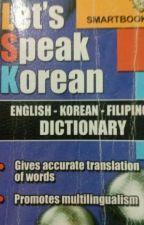 Let's Speak Korean (English-Korean Dictionary) by JCAngeloCastil