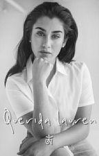 Querida Lauren [#2] ➳camren [Terminada] by notmochi