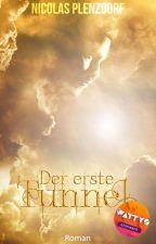 *** WATTY 2017 GEWINNER *** Der erste Tunnel by ChristianSFoss