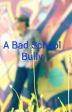 A Bad School Bully by RobloxFragile789
