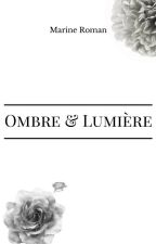 Ombre & Lumière Tome 1 by marineroman