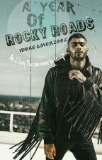 A Year Of Rocky Roads (Z.M) (Sequel to TGND) :Completed by Desigirlrants